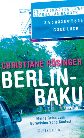 Romancover: Christiane Rösinger : Berlin - Baku - Fischer Verlag, Frankfurt, 2011